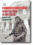 O Momento Constituinte - Os Direitos Sociais na Constituição