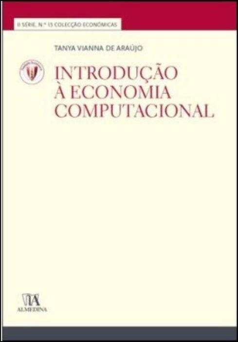 Introdução à Economia Computacional (Nº 15 da Coleção)