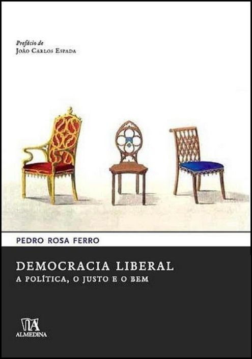 Democracia Liberal - A Política, o Justo e o Bem