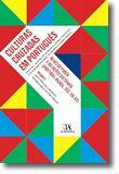 Culturas Cruzadas em Português - Vol. II - Influências, Ideários, Periodismo e Ocorrências