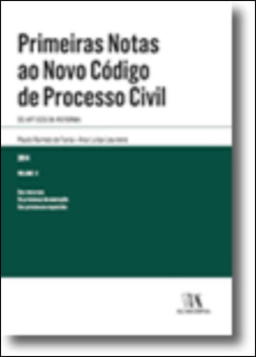 Primeiras Notas ao Novo Código de Processo Civil - Volume II