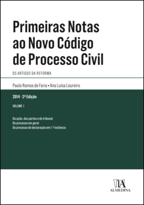 Primeiras Notas ao Novo Código de Processo Civil - Vol. I