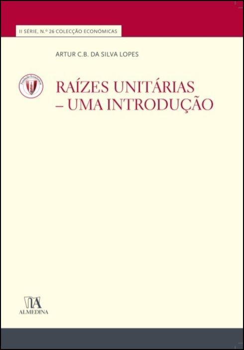Raízes Unitárias - Uma introdução