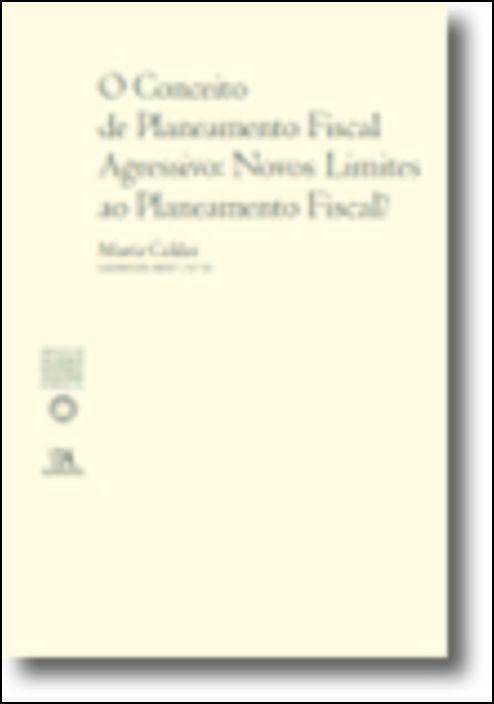O Conceito de Planeamento Fiscal Agressivo: Novos Limites ao Planeamento Fiscal?