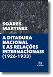 A Ditadura Nacional e as Relações Internacionais (1926-1933)