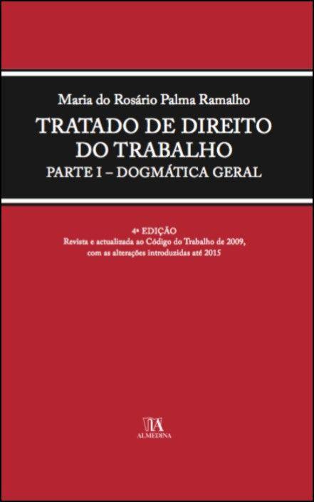 Tratado de Direito do Trabalho Parte I - Dogmática Geral