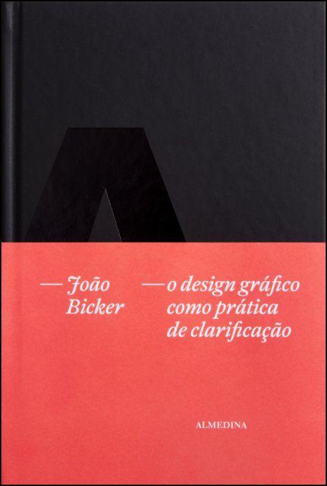 O Design Gráfico Como Prática de Clarificação