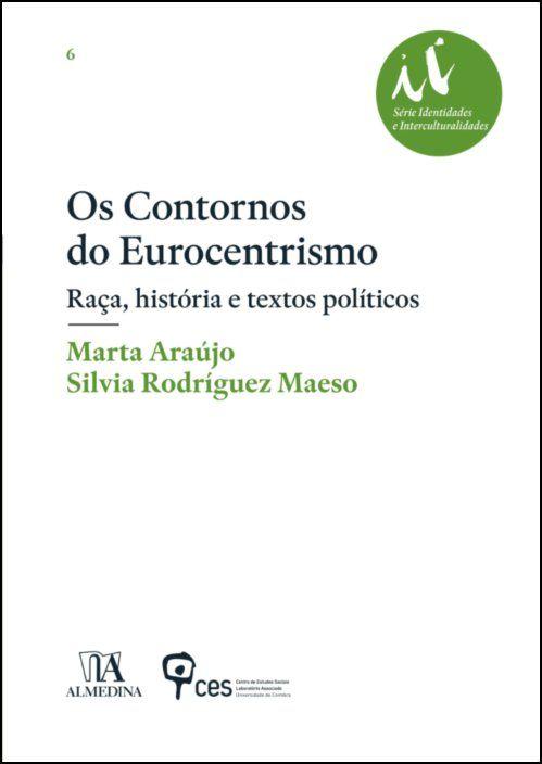 Os Contornos do Eurocentrismo - Raça, história e textos políticos