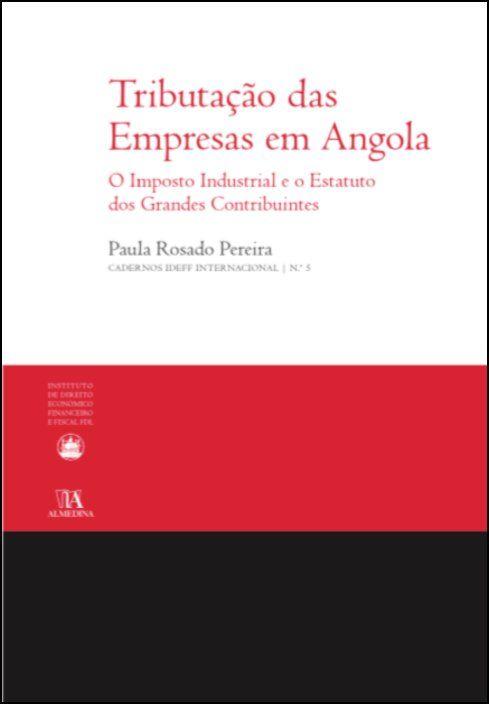 Tributação das Empresas em Angola - O Imposto Industrial e o Estatuto dos Grandes Contribuintes