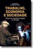 Trabalho, Economia e Sociedade - 100 anos de Inspeção do Trabalho em Portugal