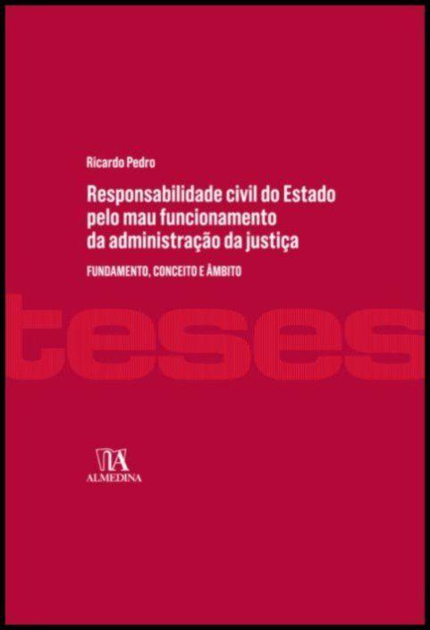 Responsabilidade civil do Estado pelo mau funcionamento da administração da justiça