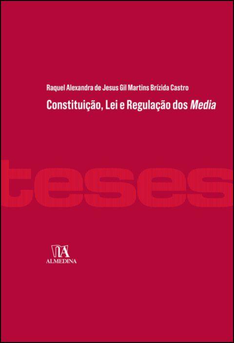 Constituição, Lei e Regulação dos Media