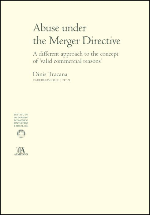 Abuse under the Merger Directive - A different approach to the concept of 'valid comercial reasons'