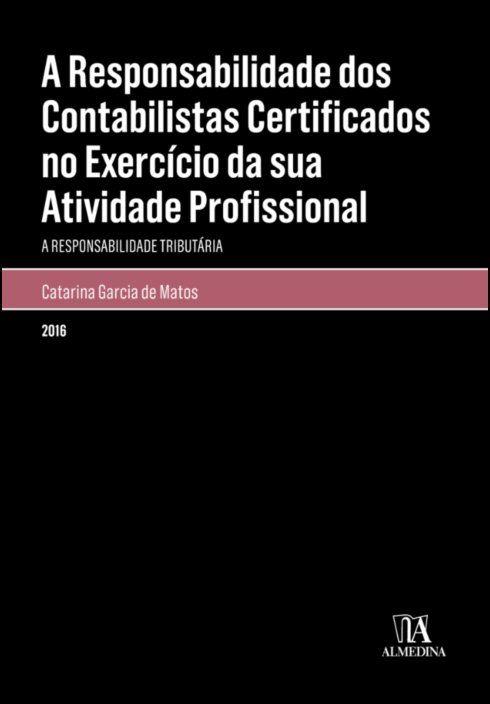 A Responsabilidade Dos Contabilistas Certificados no Exercício da Sua Atividade Profissional