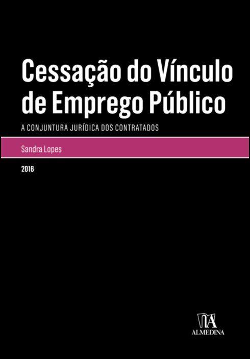 Cessação do Vínculo de Emprego Público - A conjuntura jurídica dos contratados