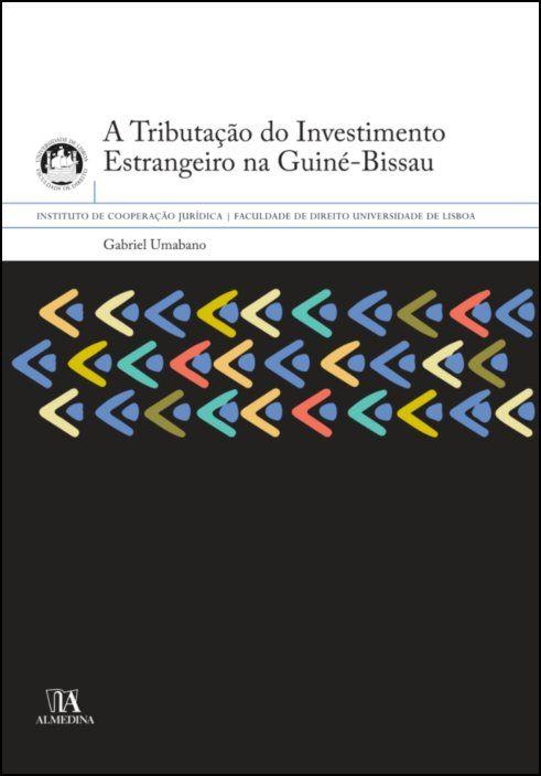 A Tributação do Investimento Estrangeiro na Guiné-Bissau