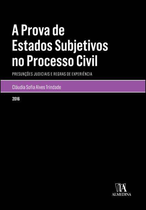 A Prova de Estados Subjetivos no Processo Civil - Presunções e regras de experiência