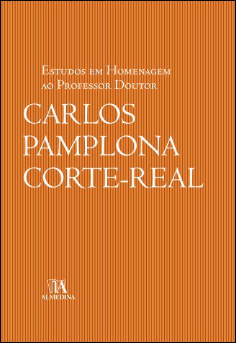 Estudos em Homenagem ao Professor Doutor Carlos Pamplona Corte-Real