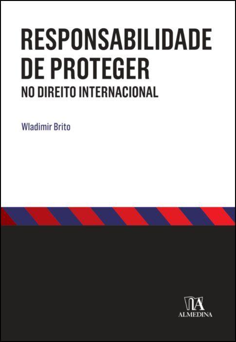 Responsabilidade de Proteger - (no Direito Internacional)