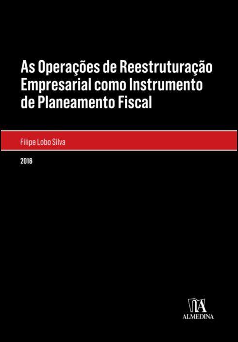 As Operações de Reestruturação Empresarial como Instrumento de Planeamento Fiscal