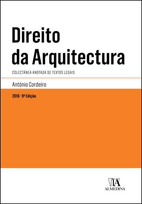 Direito da Arquitectura - Colectânea anotada de textos legais