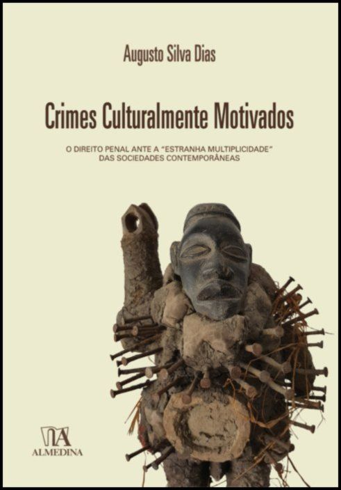 Crimes Culturalmente Motivados - O Direito Penal ante a 'Estranha Multiplicidade' das Sociedades Contemporâneas