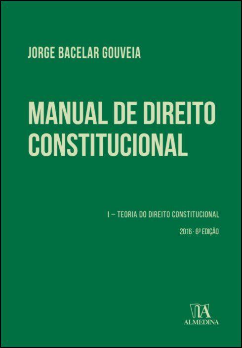Manual de Direito Constitucional - Volume I