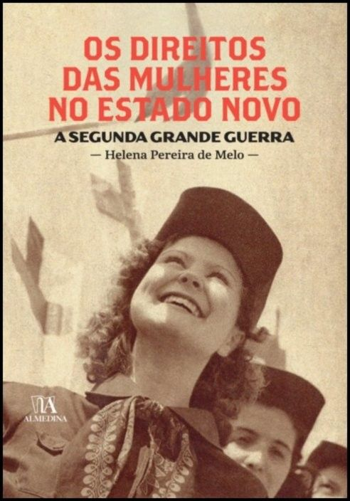 Os Direitos das Mulheres no Estado Novo - A Segunda Grande Guerra