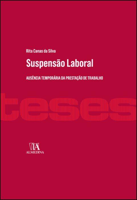 Suspensão Laboral - Ausência Temporária da Prestação de Trabalho
