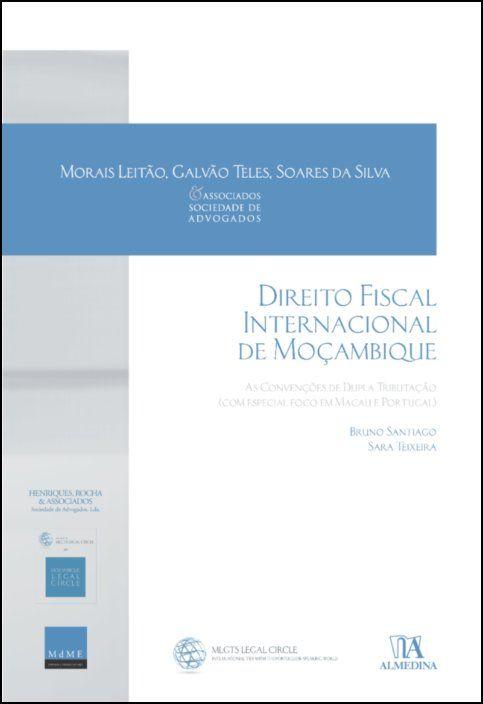 Direito Fiscal Internacional de Moçambique - As Convenções de Dupla Tributação (com especial foco em Macau e Portugal)