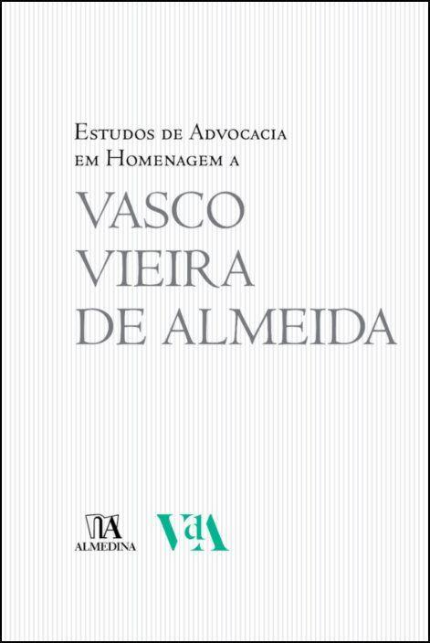 Estudos de Advocacia em Homenagem a Vasco Vieira de Almeida