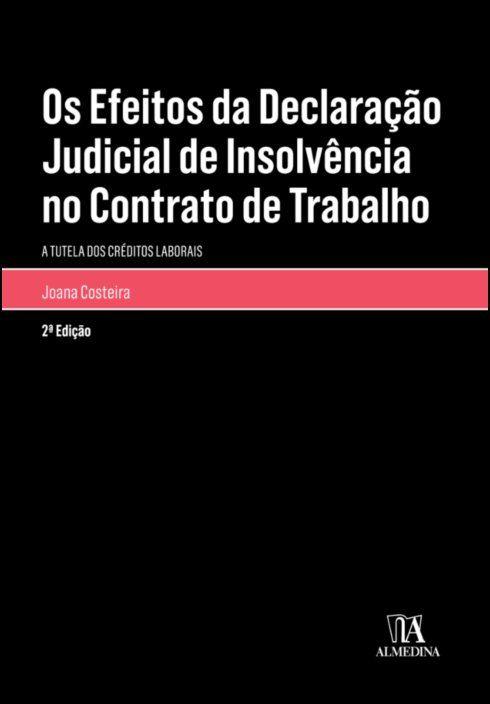 Os Efeitos da Declaração Judicial de Insolvência no Contrato de Trabalho - A Tutela dos Créditos Laborais