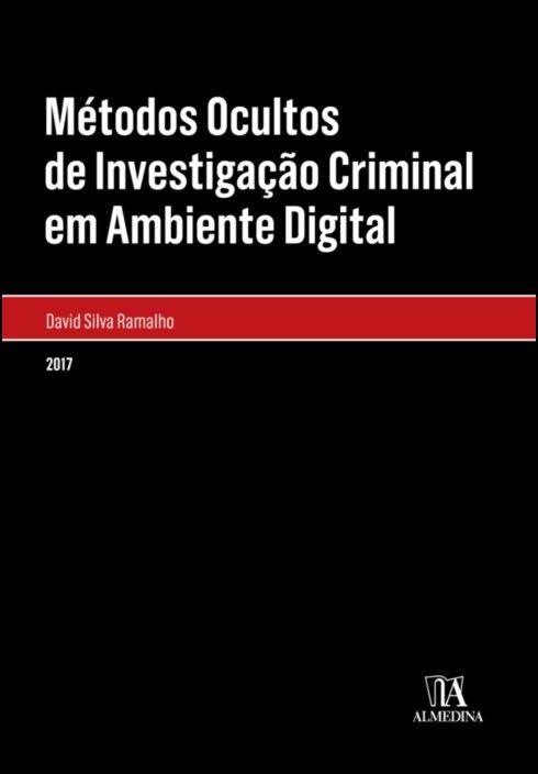Métodos Ocultos de Investigação Criminal em Ambiente Digital