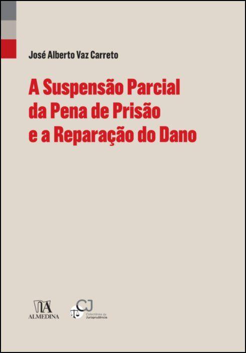A Suspensão Parcial da Pena de Prisão e a Reparação do Dano (Perspectivas)