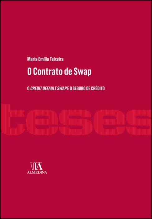O Contrato de Swap - O credit default swap e o seguro de crédito