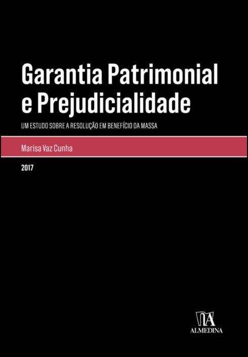 Garantia Patrimonial e Prejudicialidade - Um estudo sobre a Resolução em Benefício da Massa