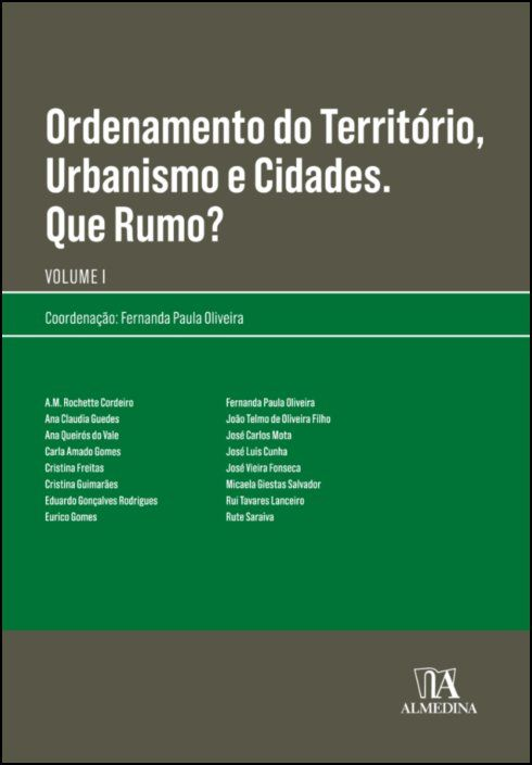 Ordenamento do território, urbanismo e cidades. Que rumo? Volume I