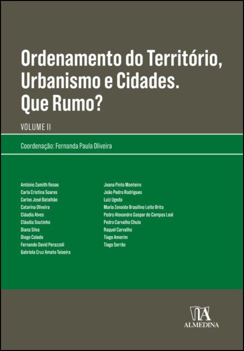 Ordenamento do território, urbanismo e cidades. Que rumo? Volume II