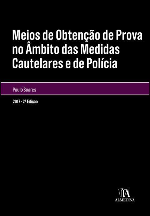 Meios de Obtenção de Prova no Âmbito das Medidas Cautelares e de Polícia