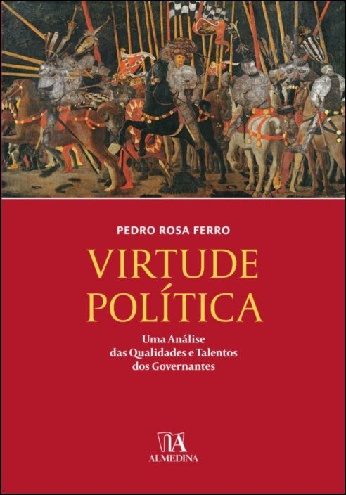 Virtude Política  - Uma Análise das Qualidades e Talentos dos Governantes