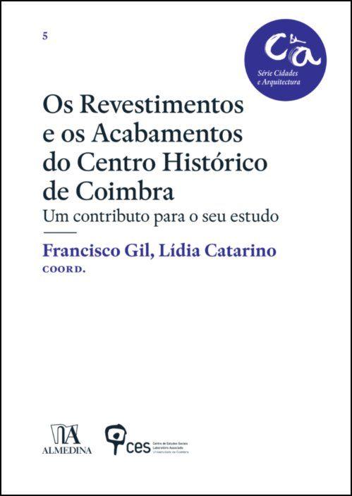 Os revestimentos e os acabamentos do Centro Histórico de Coimbra