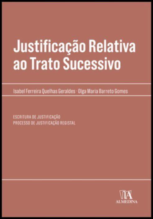 Justificação Relativa ao Trato Sucessivo - Escritura de justificação / processo de justificação registal