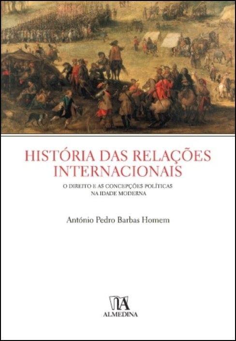 História das Relações Internacionais - O Direito e as Concepções Políticas na Idade Moderna