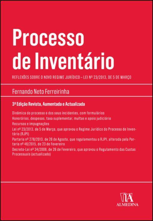 Processo de Inventário - Reflexões sobre o novo regime jurídico: Lei n.º 23/2013, de 5 de Março