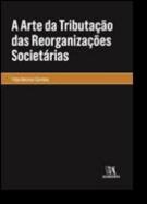 A Arte da Tributação das Reorganizações Societárias