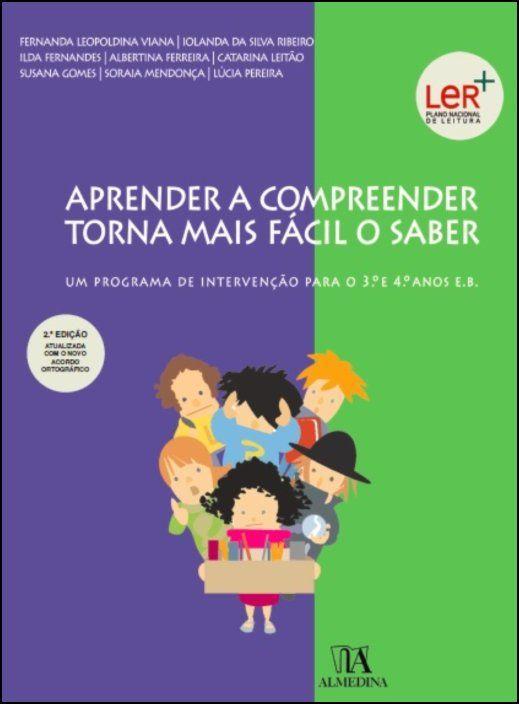 Aprender a compreender torna mais fácil o saber  -  Um Programa de Intervenção Para o 3.º e 4.º Anos E.B