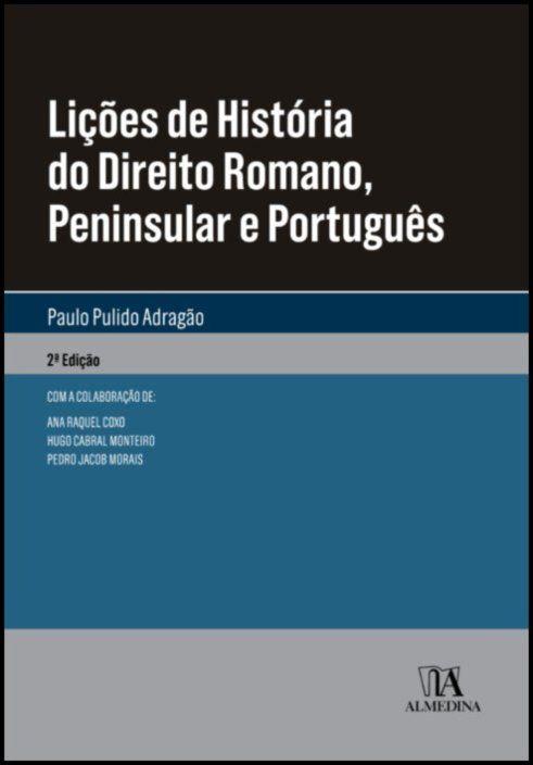 Lições de História do Direito Romano, Peninsular e Português
