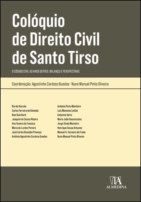 Colóquio de Direito Civil de Santo Tirso - O Código Civil 50 anos depois: Balanço e Perspectivas