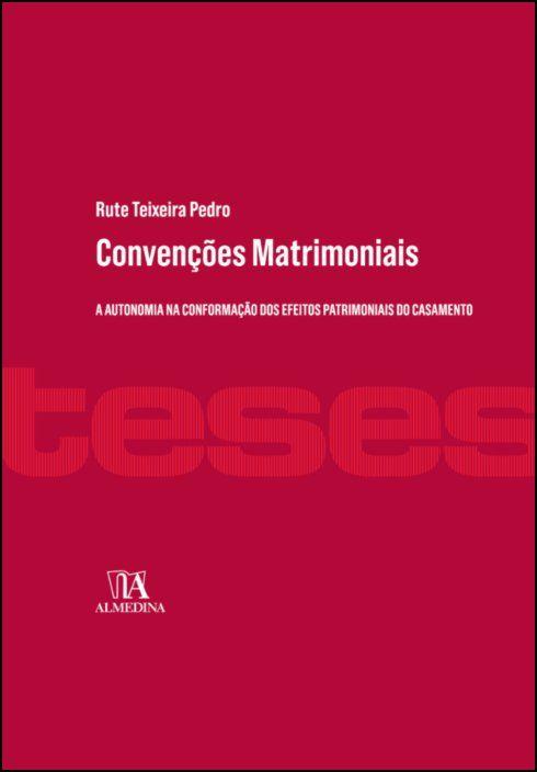 Convenções Matrimoniais - A autonomia na conformação dos efeitos patrimoniais do casamento