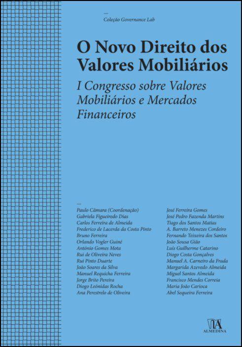 O Novo Direito dos Valores Mobiliários - I Congresso Sobre Valores Mobiliários e Mercados Financeiros